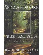 Wicca for One – The Path of Solitary Witchcraft - Buckland, Raymond
