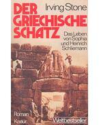 Der griechische Schatz – Das Leben von Sophia und Heinrich Schliemann - Stone, Irving