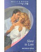 Slave to Love - Reid, Michelle