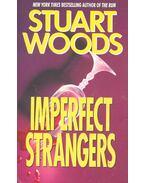 Imperfect Strangers - Woods, Stuart