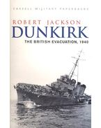 Dunkirk – The British Evacuation, 1940 - Jackson, Robert