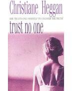 Trust No One - Heggan, Christiane