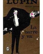 Arsene Lupin , La barre-y-va - Maurice Leblanc