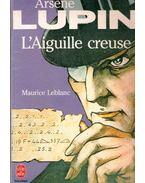 Arsene Lupin , L'aiguille creuse - Maurice Leblanc