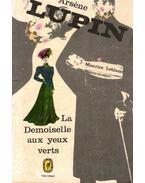 Arsene Lupin , La demoiselle aux yeux verts - Maurice Leblanc
