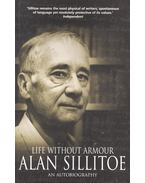 Life Without Armour – An Autobigraphy - Alan Sillitoe