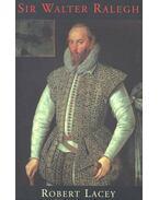 Sir Walter Ralegh - Lacey, Robert