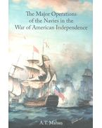 The Major Operations of the Navies in the War of American Independence - MAHAN, A.T.