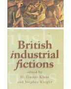 British Industrial Fictions - KLAUS, GUSTAV H. - KNIGHT, STEPHEN (editor)