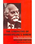 The Strengths of Shakespeare's Shrew – Essays, Memoirs and Reviews-William Epson - HAFFENDEN, JOHN (editor)
