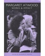 Margaret Atwood – Works and Impact - NISCHIK, REINGARD M. (editor)