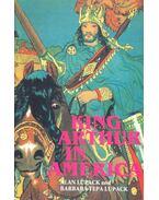 King Arthur in America - LUPACK, ALAN – LUPACK, BARBARA TEPA