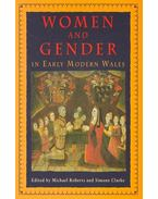 Women and Gender in Early Modern Wales - ROBERTS, MICHAEL – CLARKE SIMON (editor)