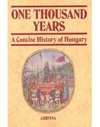 One Thousand Years – A Concise History of Hungary - Hanák Péter