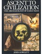 Ascent to Civilization – The Achaeology of Early Man - GOWLETT, JOHN