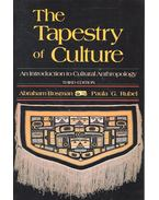 The Tapestry of Culture – An Introduction to Cultural Anthropology - ROSMAN, ABRAHAM – RUBEL, PAULA G,