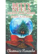 Christmas to Remember - NEELS, BETTY – MACOMBER, DEBBIE – STEELE, JESSICA