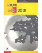 Reason and Unreason – Psychoanalysis, Science and Politics - RUSTIN, MICHAEL