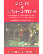Roots of Revolution – A History of the Populist and Socialist Movements in 19th Century Russia - VENTURI, FRANCO