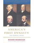 America's First Dynasty – The Adamses, 1735-1918 - BROOKHISER, RICHARD