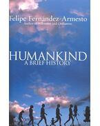 Humankind – A Brief History - Fernández-Armesto, Felipe