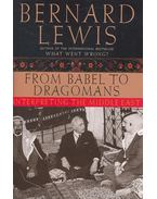 From Babel to Dragomans – Interpreting the Middle East - Lewis, Bernard