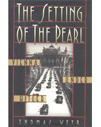 The Setting of the Pearl – Vienna under Hitler - WEYR, THOMAS