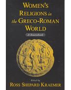 Women's Religions in the Greco-Roman World - KRAEMER, ROSS SHEPARD (editor)