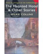 The Haunted Hotel & Other Stories - Wilkie Collins