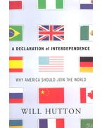 A Declaration of Independence – Why America Should Join the World - HUTTON, WILL