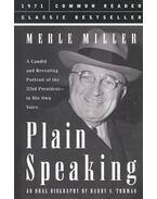 Plain Speaking – An Oral Biography of Harry S, Truman - MILLER, MERLE