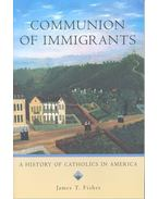 Communion of Immigrants – A History of Catholics in America - FISHER, JAMES T,