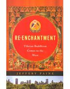 Re-Enchantment – Tibetan Buddhism Comes to the West - PAINE, JEFFERY