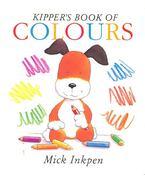 Kipper's Book of Colours - INKPEN, MICK
