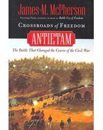 Crossroads of Freedom – Antietam - McPHERSON, JAMES M.