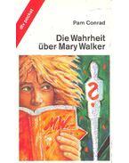 Die Wahrheit über Mary Walker - CONRAD, PAM