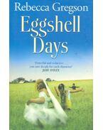 Eggshell Days - GREGSON, REBECCA