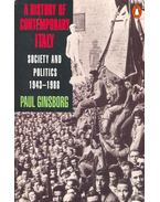 History of Contemporary Italy – Society and Politics 1943-1988 - GINSBURG, PAUL
