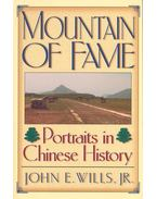 Mountain of Fame – Portraits in Chinese History - WILLS, JOHN E.
