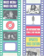 Mass Media – Mass Culture – An Introduction - WILSON, STAN LE ROY