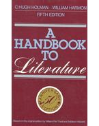 A Handbook to Literature - HOLMAN, C. HUGH – HARMON, WILLIAM (editor)