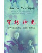Watching the Tree - YEN MAH, ADELINE