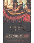 The Restrain of Beasts - MILLS, MAGNUS