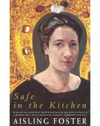 Safe in the Kitchen - FOSTER, AISLING