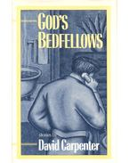 God's Bedfellows - CARPENTER, DAVID