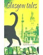 Glasgow Tales - HAZELWOOD, RACHEL (editor)