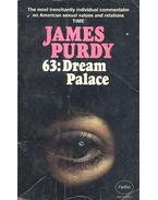 63: Dream Palace - Purdy, James