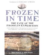 Frozen  in Time – The Fate of the Franklin Expedition - BEATTIE, OWEN – GEIGER, JOHN