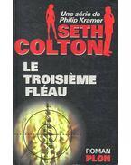 Le troisieme fleau - COLTON, SETH