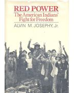 Red Power – The American Indian's Fight for Freedom - JOSEPHY, ALVIN M.